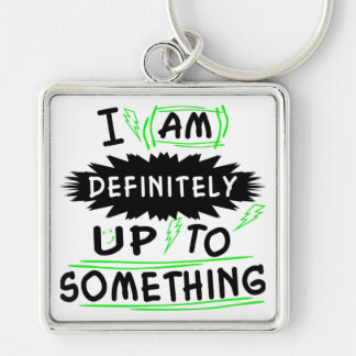 I Am Definitely Up To Something Silver-Colored Square Key Ring