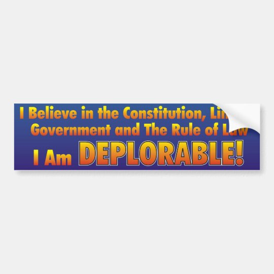 I Am Deplorable! Bumper Sticker