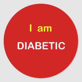 I am DIABETIC. Classic Round Sticker
