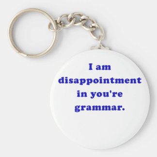 I am Disappointment in Your Grammar Key Chains