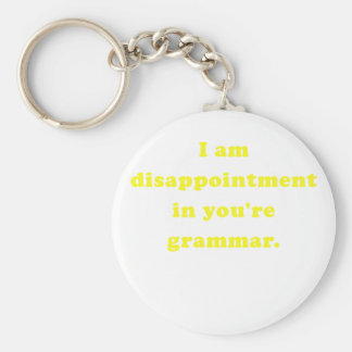 I am Disappointment in Youre Grammar Key Chains