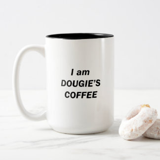 I am DOUGIE'S COFFEE Two-Tone Coffee Mug
