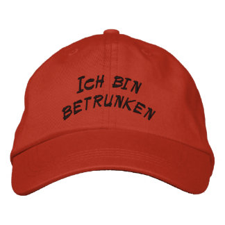 I am drunk  in German Embroidered Hat