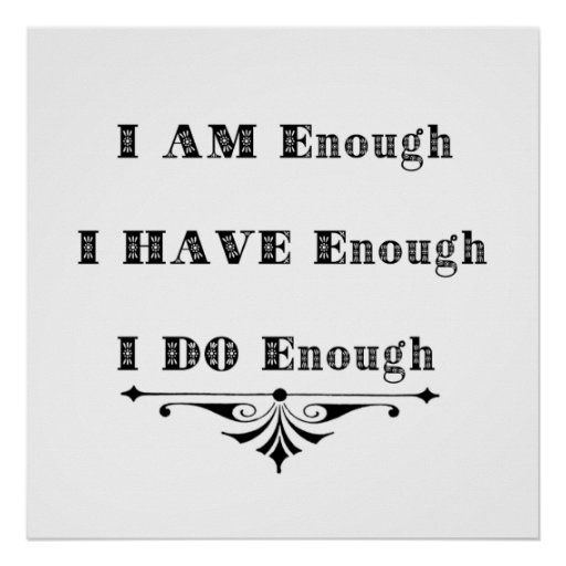 I Am Enough Abundance Affirmation Posters