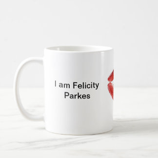 I am Felicity Parkes Coffee Mug
