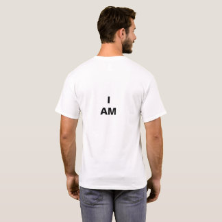 I AM___ (fill in the blank) T-shirt