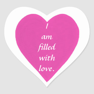 I am filled with love pink heart stickers