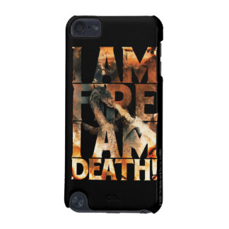 I Am Fire I Am Death! iPod Touch 5G Cover