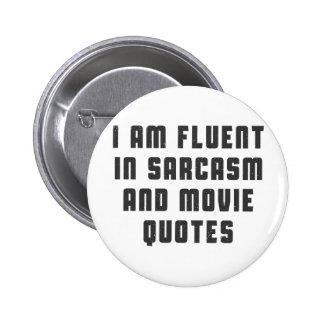 I am fluent in sarcasm and movie quotes 6 cm round badge