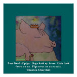 I am fond of pigs.   Winston Churchill Poster