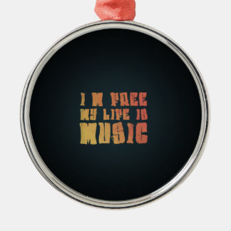 I am free, my life is music Silver-Colored round decoration