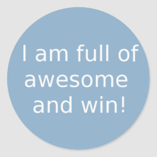I am full of awesome and win round sticker