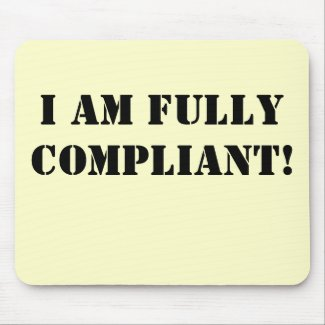 I Am Fully Compliant - Cheeky Compliance Slogan mousepad