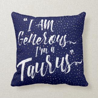 """I am Generous, I'm a Taurus"" Zodiac Pillow"
