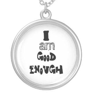 I am good enough round pendant necklace