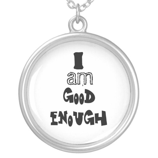 I am good enough silver plated necklace