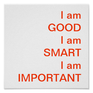 I am GOODI am SMARTI am IMPORTANT Poster