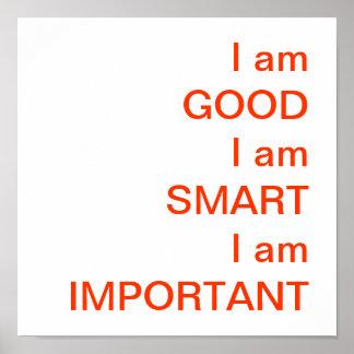 I am GOODI am SMARTI am IMPORTANT Posters
