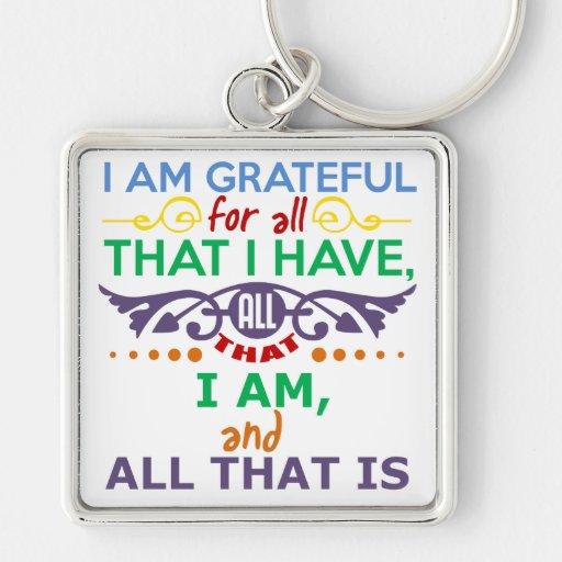 I Am Grateful Key Chains