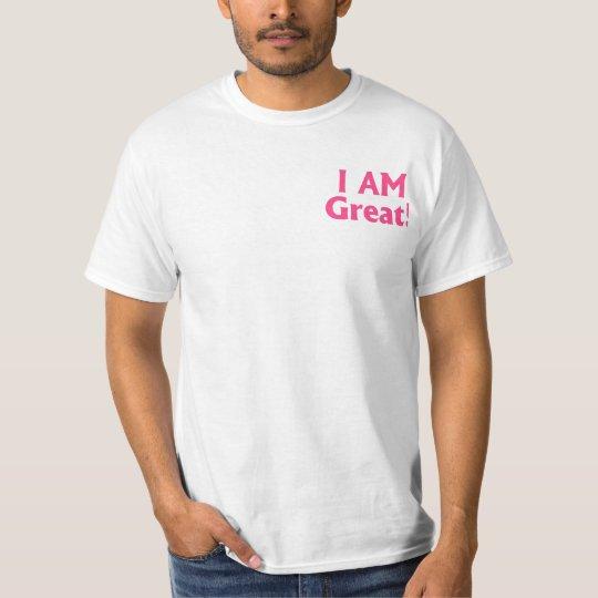 I AM Great! Shirt