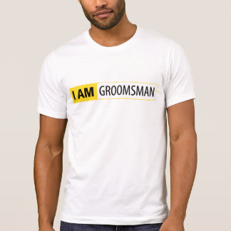 I AM GROOMSMAN | I AM NIKON SERIES T-SHIRTS