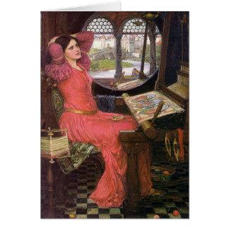 I am half-sick of shadows, said theLady of Shalott Card