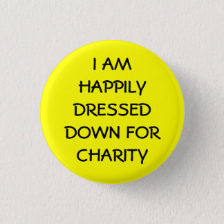 I am Happily Dressed For Charity 3 Cm Round Badge