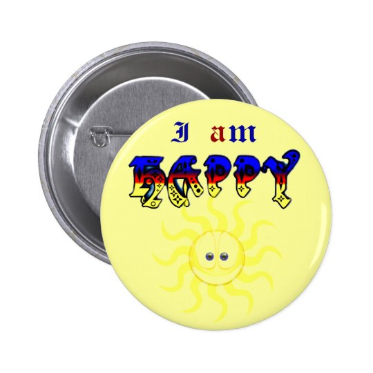 I am happy_ 6 cm round badge
