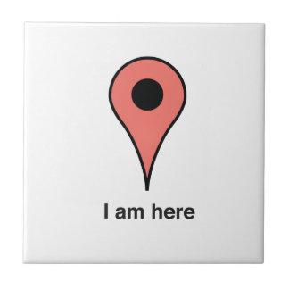 I Am Here Ceramic Tile