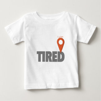 I Am Here - Tired Baby T-Shirt
