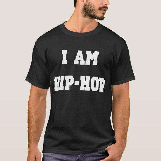 I Am Hip Hop T-Shirt