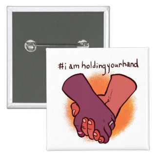 I Am Holding Your Hand by @KrisCrittah 15 Cm Square Badge