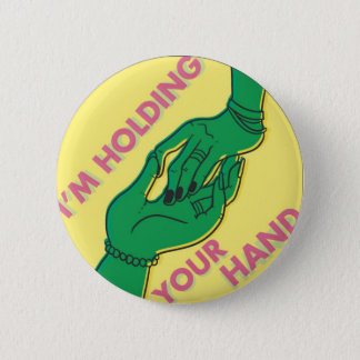 I Am Holding Your Hand by @Shibert 6 Cm Round Badge