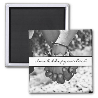 I am holding your hand magnet