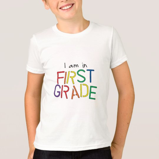 I Am in First Grade T-Shirt