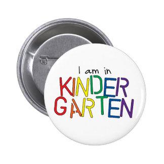 I Am in Kindergarten 6 Cm Round Badge