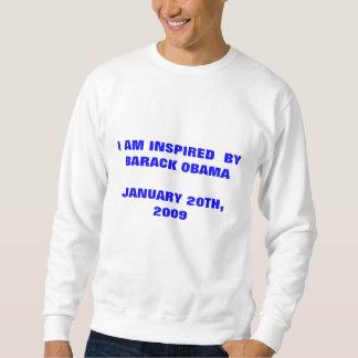I AM INSPIRED  BY BARACK OBAMA JANUARY 20TH, 2009 SWEATSHIRT