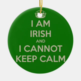 I am Irish and I cannot keep calm funny joke eth Round Ceramic Decoration