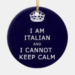 I am Italian and I cannot keep calm funny joke eth Christmas Tree Ornaments