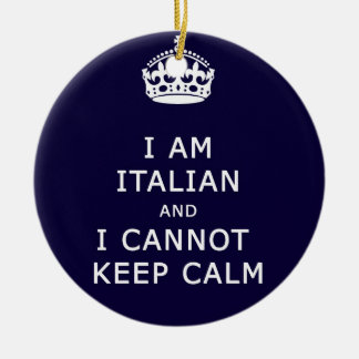 I am Italian and I cannot keep calm funny joke eth Round Ceramic Decoration