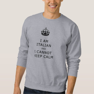 i am italian and i cannot keep calm sweatshirt