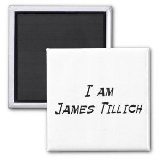I Am James Tillich Square Magnet