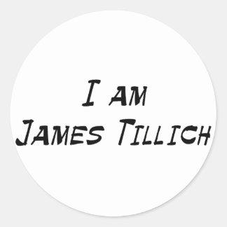I Am James Tillich Round Sticker