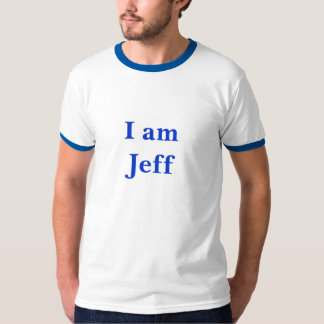 I am Jeff T-Shirt