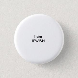 I am JEWISH 3 Cm Round Badge