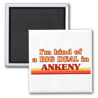 I am kind of a BIG DEAL in Ankeny Square Magnet