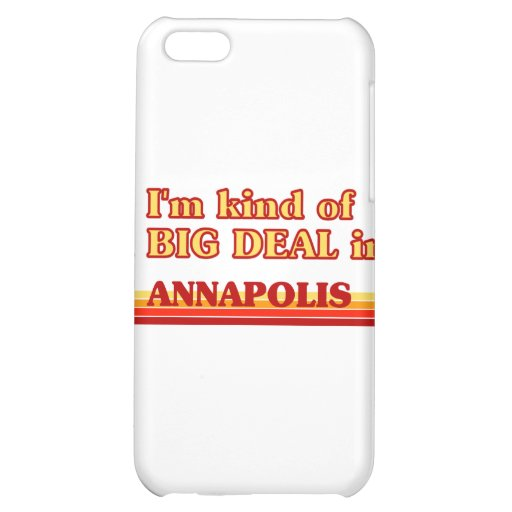 I am kind of a BIG DEAL in Annapolis Cover For iPhone 5C