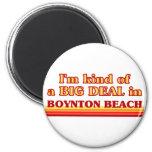 I am kind of a BIG DEAL in Boynton Beach Refrigerator Magnets