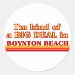 I am kind of a BIG DEAL in Boynton Beach Stickers