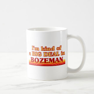 I am kind of a BIG DEAL in Bozeman Basic White Mug